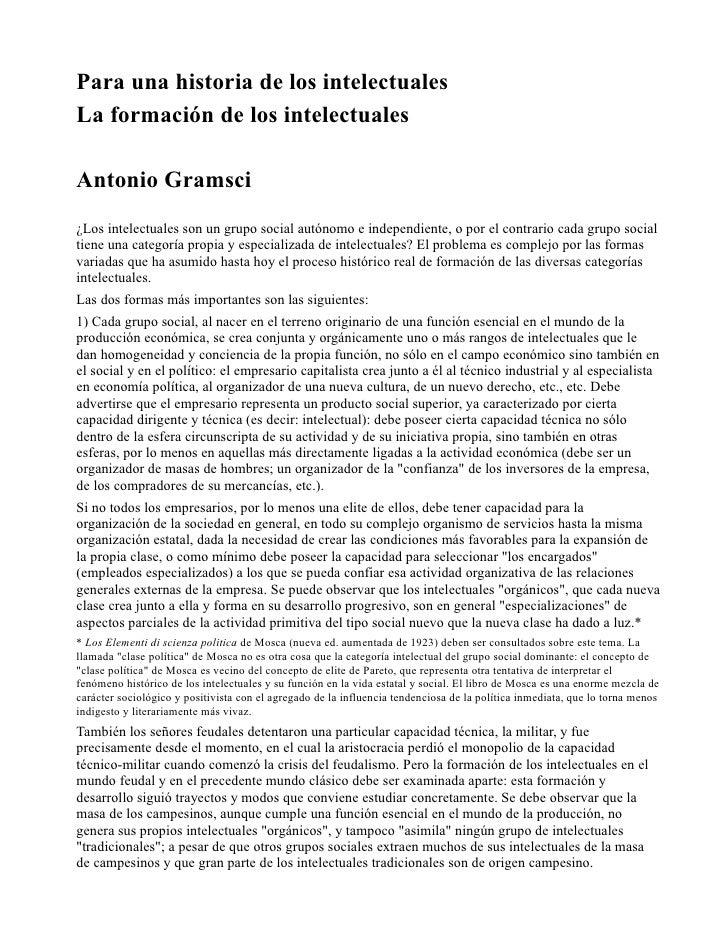 Para una historia de los intelectualesLa formación de los intelectualesAntonio Gramsci¿Los intelectuales son un grupo soci...