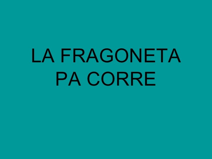 LA FRAGONETA PA CORRE