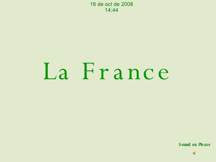 La France Sound on Please 5 de jun de 2009 13:52