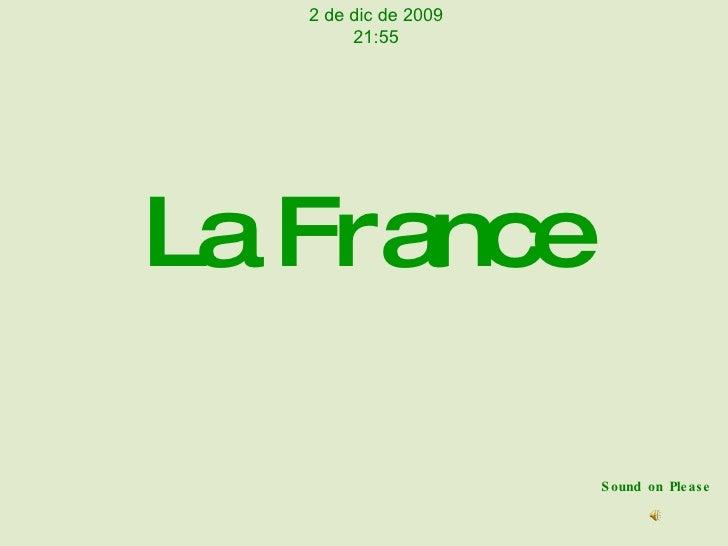 La France Sound on Please 7 de jun de 2009 07:48