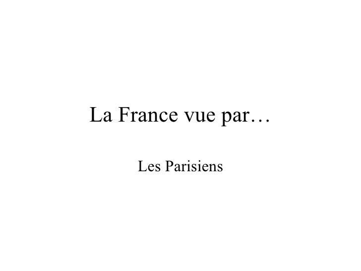 La France vue par… Les Parisiens