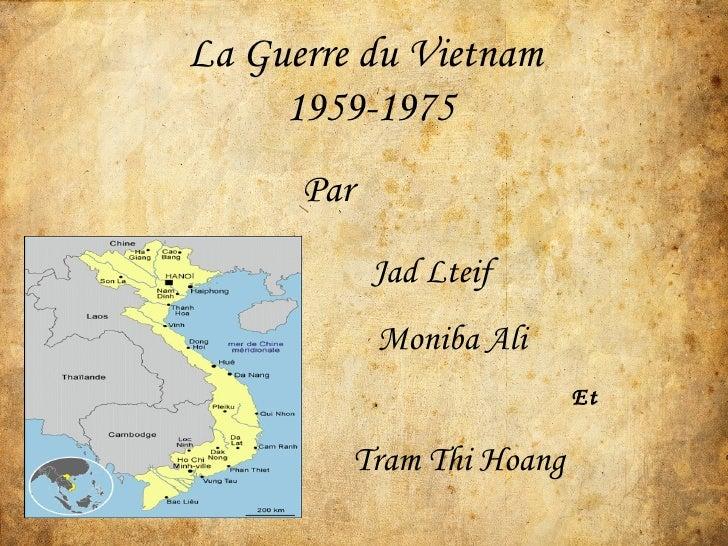 La Guerre du Vietnam  1959-1975 Par Jad Lteif Moniba Ali Et Tram Thi Hoang