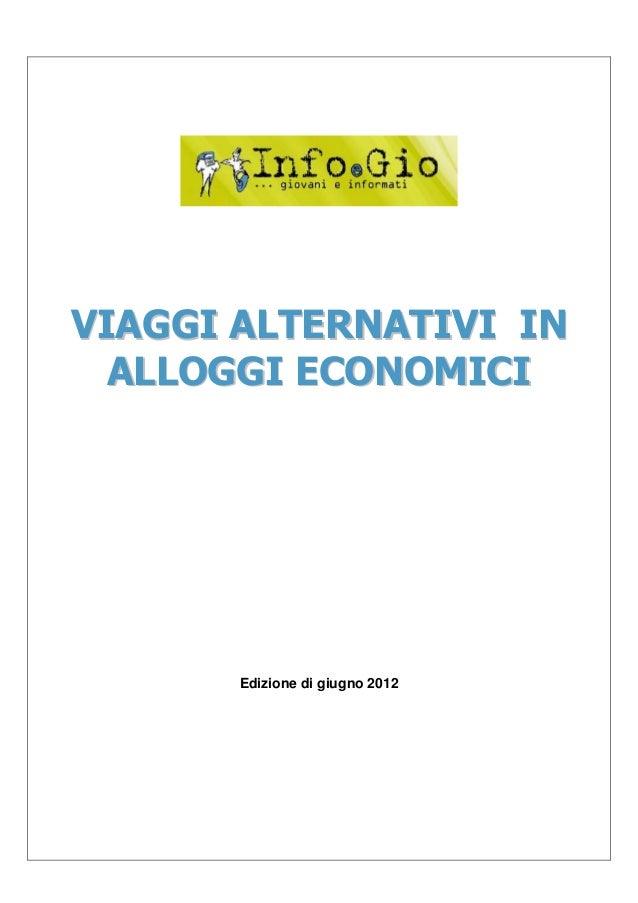 VIAGGI ALTERNATIVI IN  ALLOGGI ECONOMICI       Edizione di giugno 2012