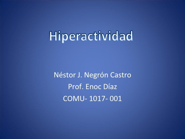 <ul><li>Néstor J. Negrón Castro </li></ul><ul><li>Prof. Enoc Díaz </li></ul><ul><li>COMU- 1017- 001 </li></ul>