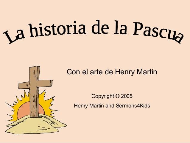 Con el arte de Henry Martin Copyright © 2005 Henry Martin and Sermons4Kids