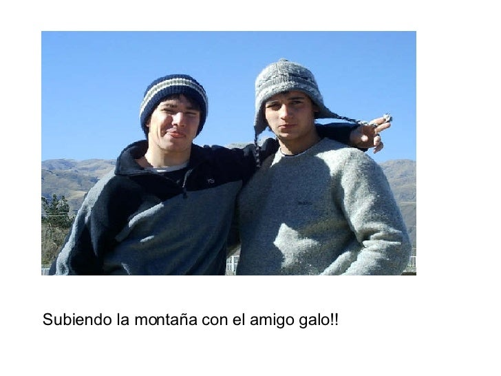 Subiendo la montaña con el amigo galo!!