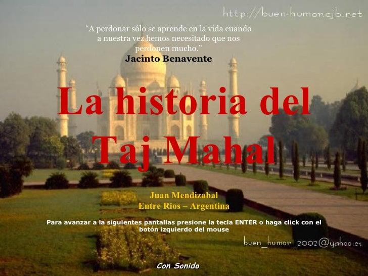 Con Sonido La historia del Taj Mahal Juan Mendizabal Entre Rios – Argentina Para avanzar a la siguientes pantallas presion...