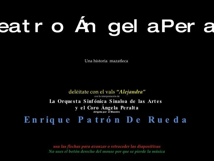 """El Teatro Ángela Peralta Una historia  mazatleca deléitate con el vals  """"Alejandra"""" con la interpretación de La Orquesta S..."""