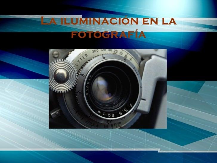 La iluminación en la fotografía