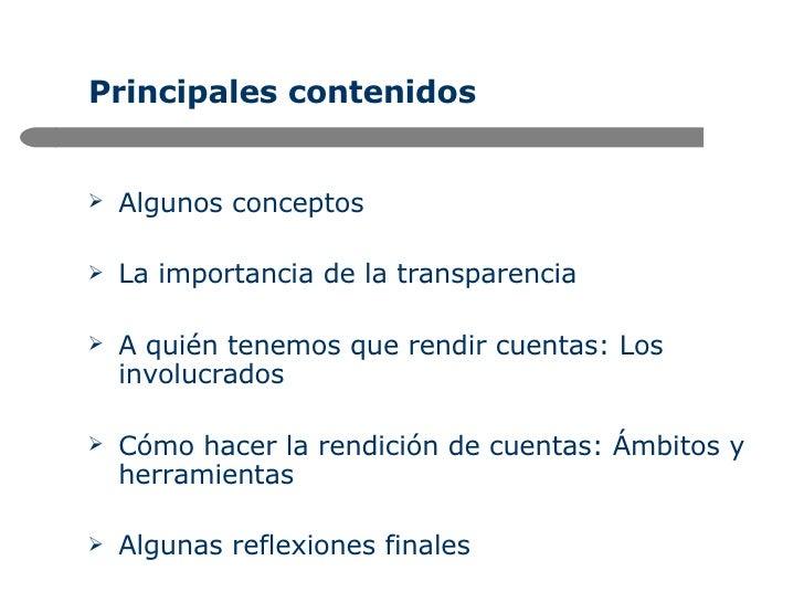 Principales contenidos <ul><li>Algunos conceptos </li></ul><ul><li>La importancia de la transparencia </li></ul><ul><li>A ...