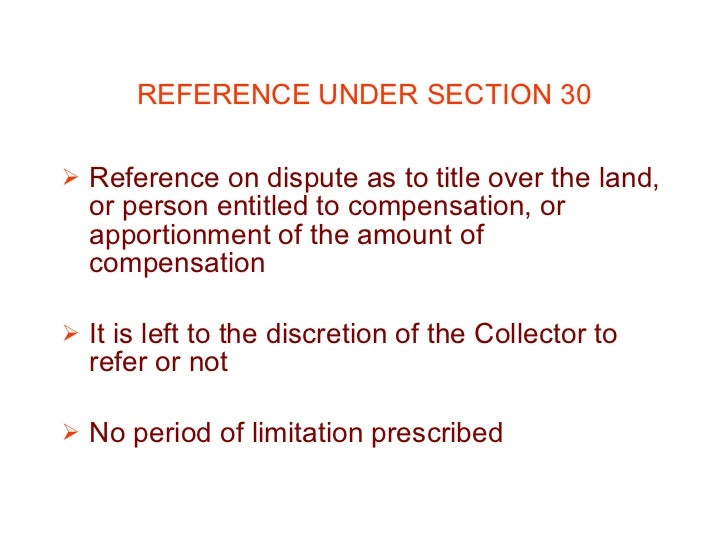 18 REFERENCE UNDER SECTION 30