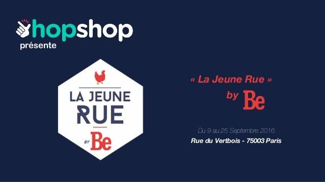 présente « La Jeune Rue » by Du 9 au 25 Septembre 2016 Rue du Vertbois - 75003 Paris