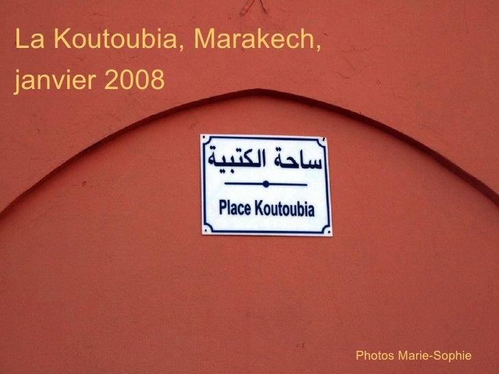 La Koutoubia, Marakech,  janvier 2008   Photos Marie-Sophie