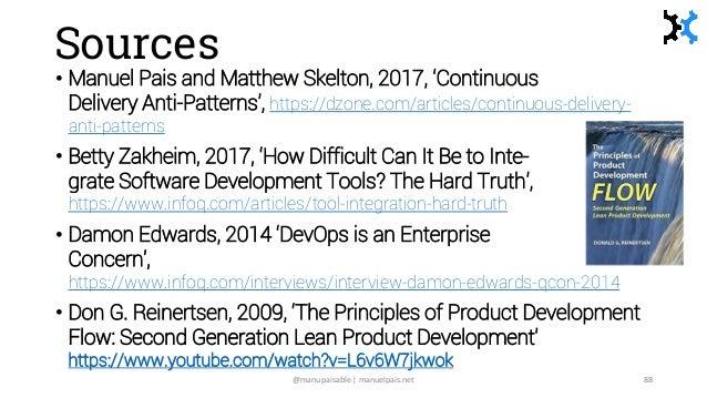 Sources • Manuel Pais and Matthew Skelton, 2017, 'Continuous Delivery Anti-Patterns', https://dzone.com/articles/continuou...