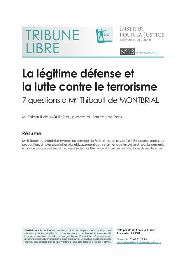 N°13 © Novembre 2015 L'Institut pour la Justice est une association de citoyens préoccupés par les dérives de la justice p...