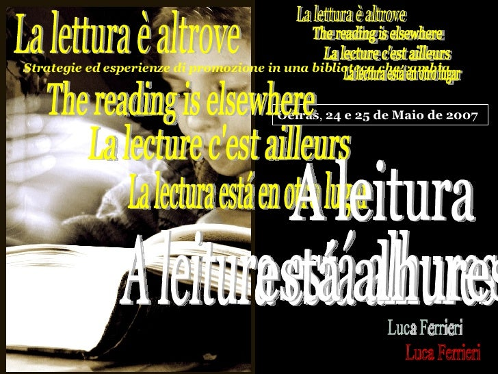 copertina La lectura está en otro lugar La lettura è altrove A leitura está alhures  La lecture c'est ailleurs Luca Ferrie...