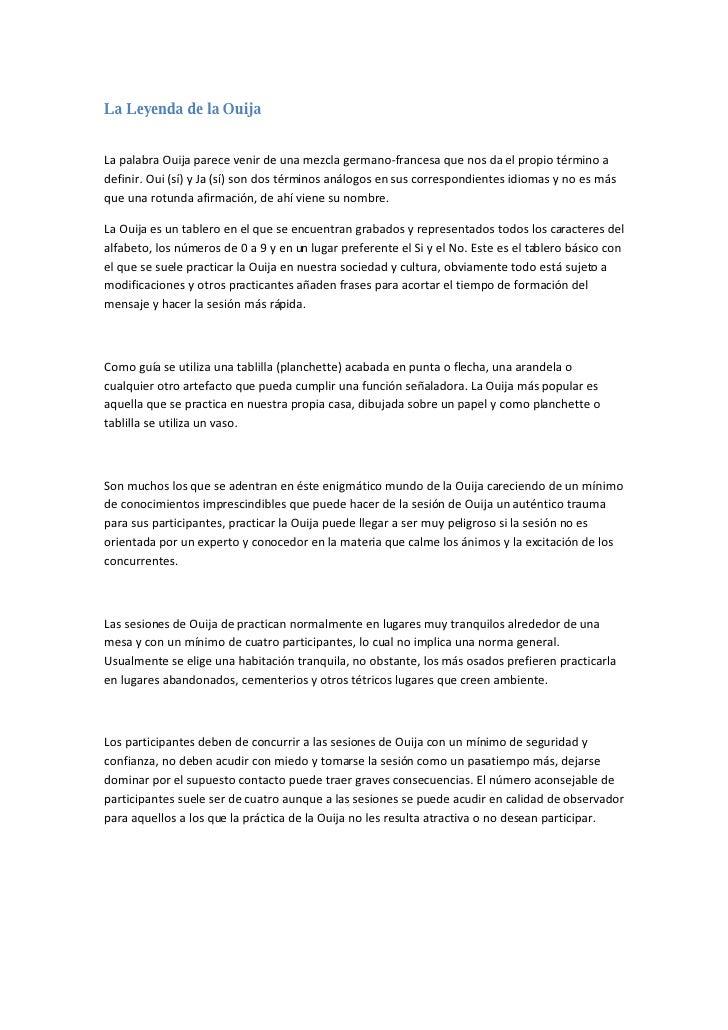 La Leyenda de la Ouija   La palabra Ouija parece venir de una mezcla germano-francesa que nos da el propio término a defin...