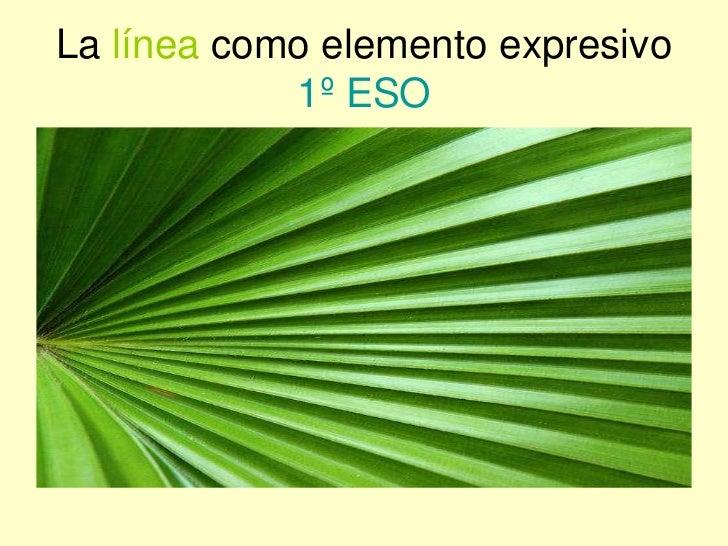 La línea como elemento expresivo1º ESO<br />