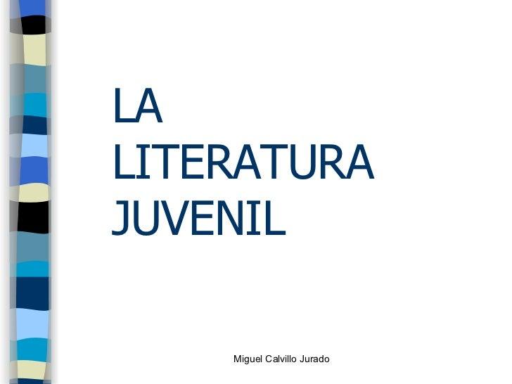 LA LITERATURA  JUVENIL