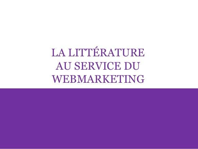 LA LITTÉRATURE AU SERVICE DU WEBMARKETING