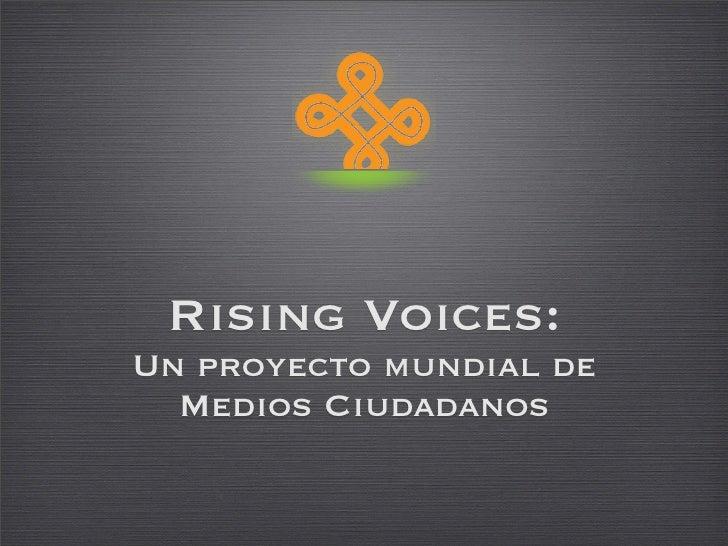 Rising Voices: Un proyecto mundial de   Medios Ciudadanos