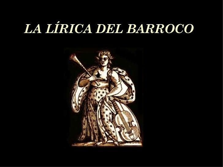LA LÍRICA DEL BARROCO