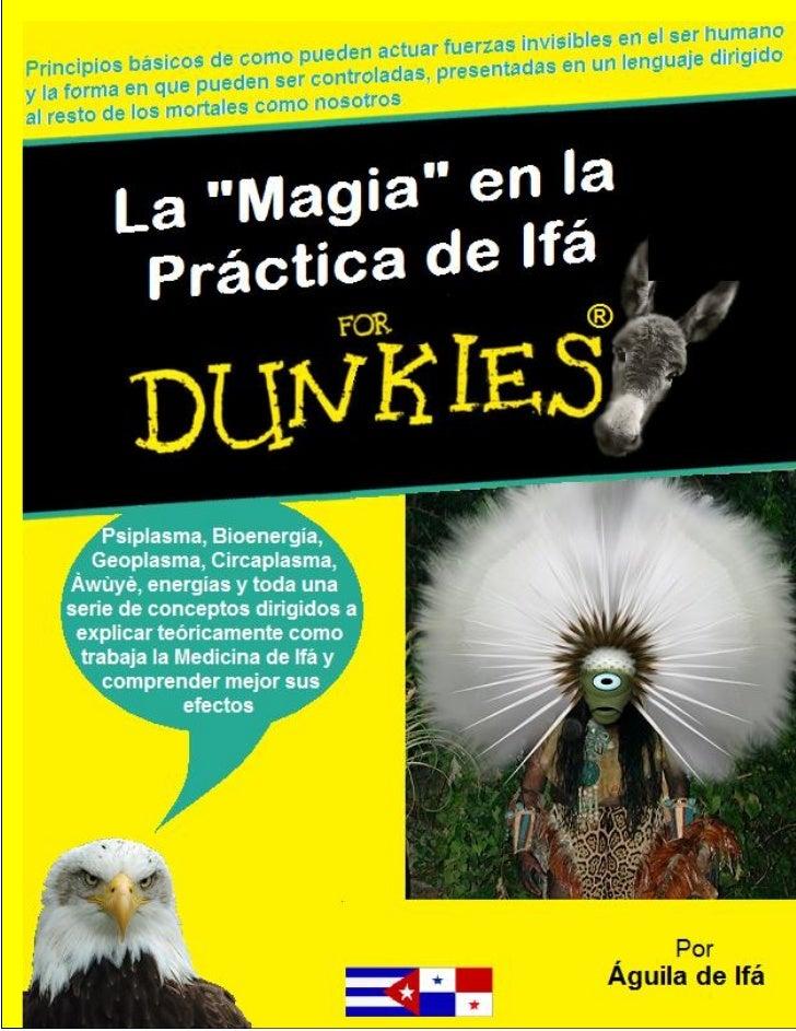 """La """"Magia"""" en la Práctica de Ifá for Dunkies                                        Águila de Ifá ©"""
