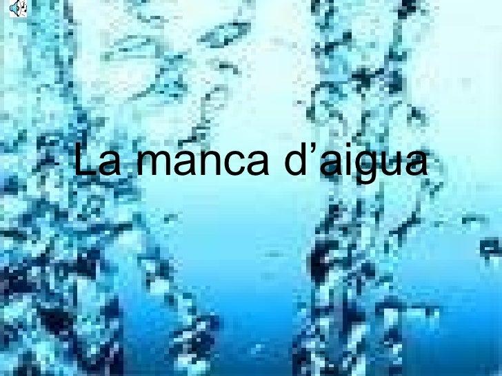 La manca d'aigua