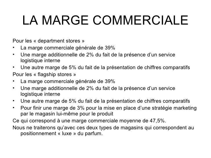 LA MARGE COMMERCIALE <ul><li>Pour les «department stores» </li></ul><ul><li>La marge commerciale générale de 39% </li></...