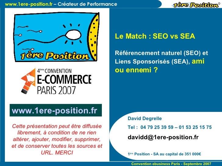 David Degrelle Tel :  04 79 25 39 59 – 01 53 25 15 75 [email_address] 1 ère  Position - SA au capital de 351 000€ Le Match...