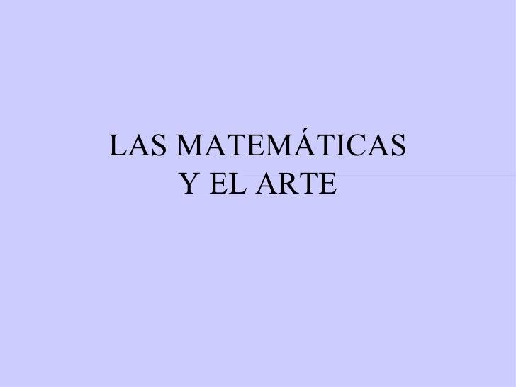 LAS MATEMÁTICAS Y EL ARTE