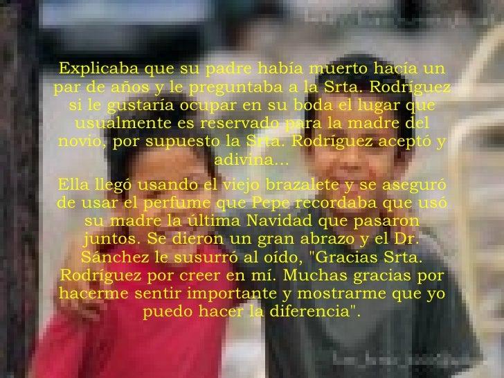 <ul><li>Explicaba que su padre había muerto hacía un par de años y le preguntaba a la Srta. Rodríguez si le gustaría ocupa...