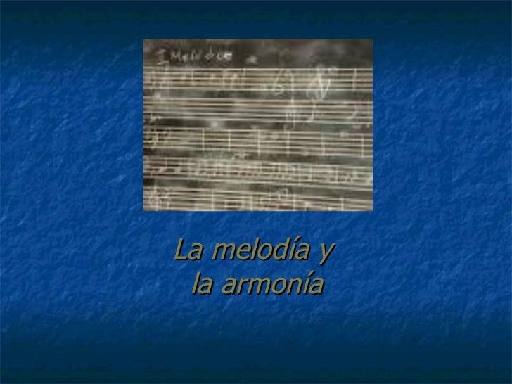 La melodía y  la armonía