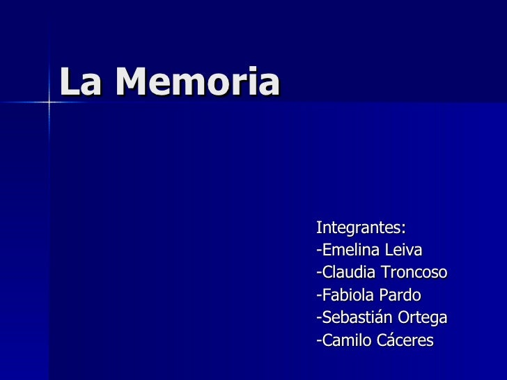 La Memoria Integrantes: -Emelina Leiva -Claudia Troncoso -Fabiola Pardo -Sebastián Ortega -Camilo Cáceres