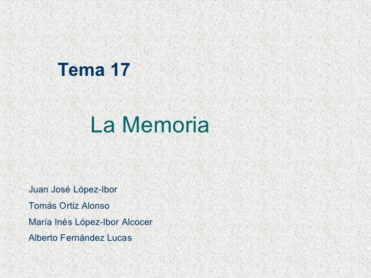 Tema 17 La Memoria   Juan José López-Ibor Tomás Ortiz Alonso María Inés López-Ibor Alcocer Alberto Fernández Lucas