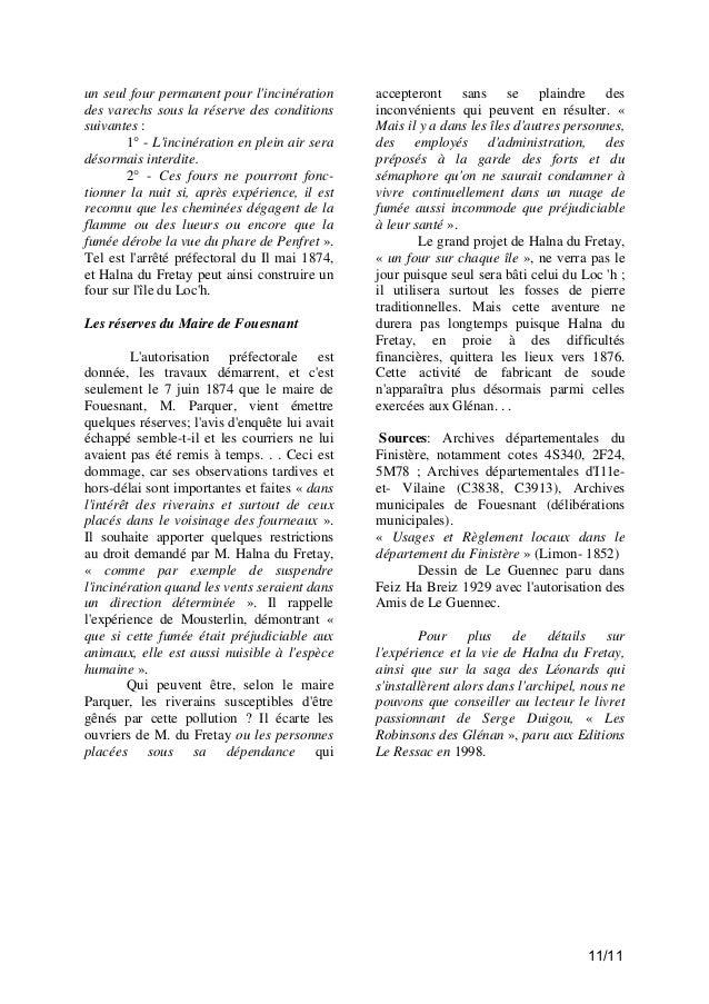 un seul four permanent pour l'incinération des varechs sous la réserve des conditions suivantes : 1° - L'incinération en p...