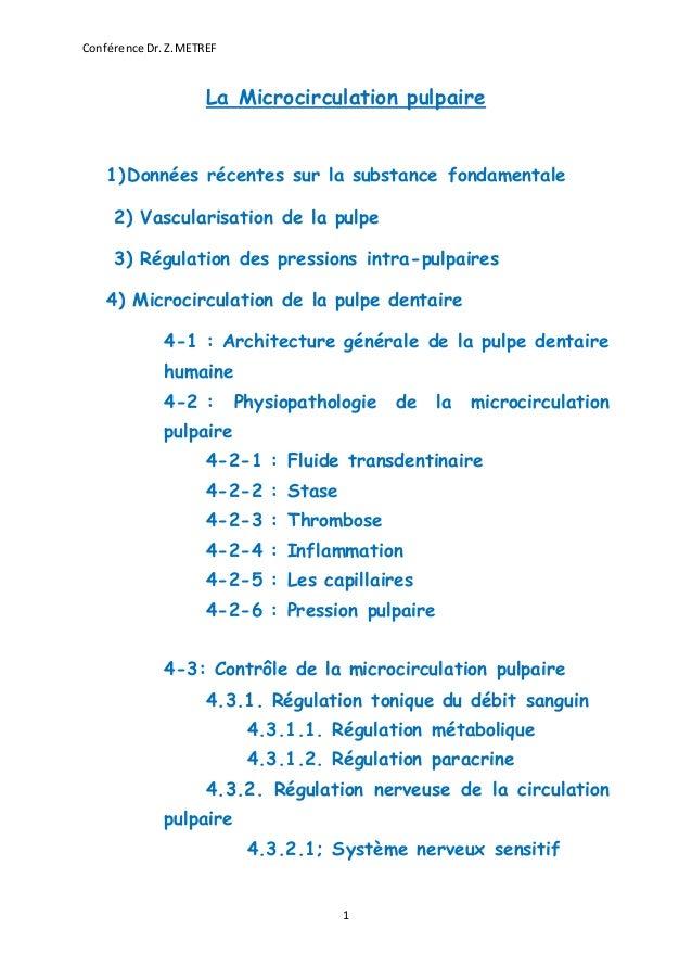 Conférence Dr.Z.METREF 1 La Microcirculation pulpaire 1) Données récentes sur la substance fondamentale 2) Vascularisation...