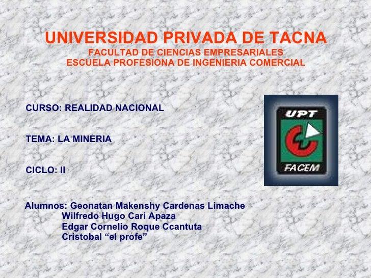 UNIVERSIDAD PRIVADA DE TACNA FACULTAD DE CIENCIAS EMPRESARIALES ESCUELA PROFESIONA DE INGENIERIA COMERCIAL Alumnos: Geonat...