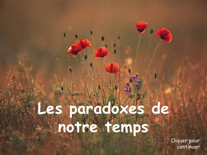Les paradoxes de notre temps Cliquer pour continuer