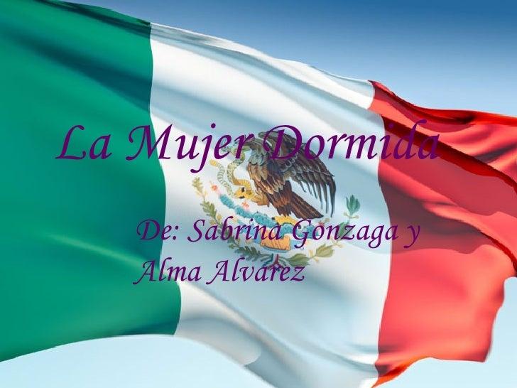 De: Sabrina Gonzaga y Alma Alvarez La Mujer Dormida