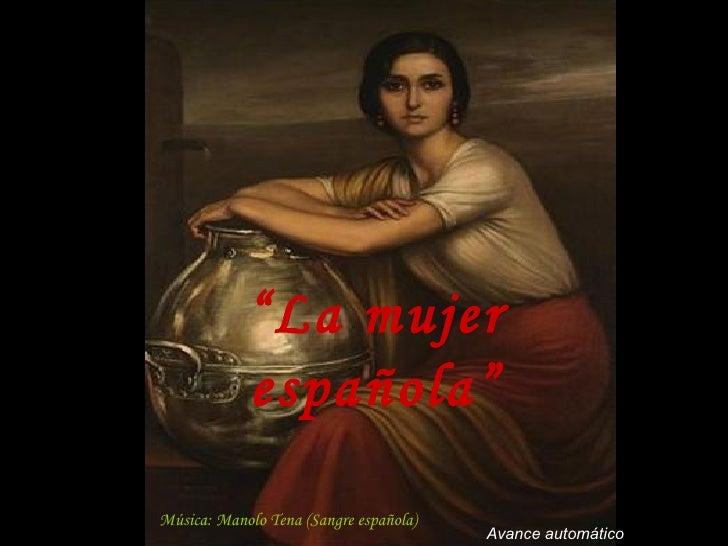 """"""" La mujer española"""" Música: Manolo Tena (Sangre española) Avance automático"""