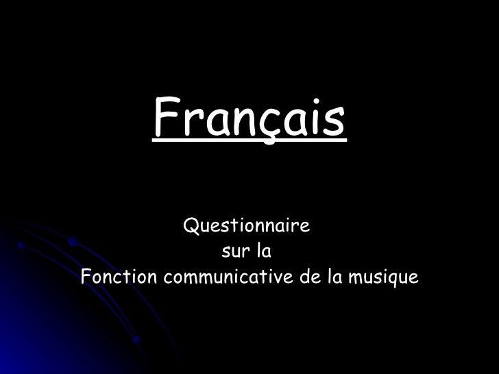 Français Questionnaire  sur la  Fonction communicative de la musique