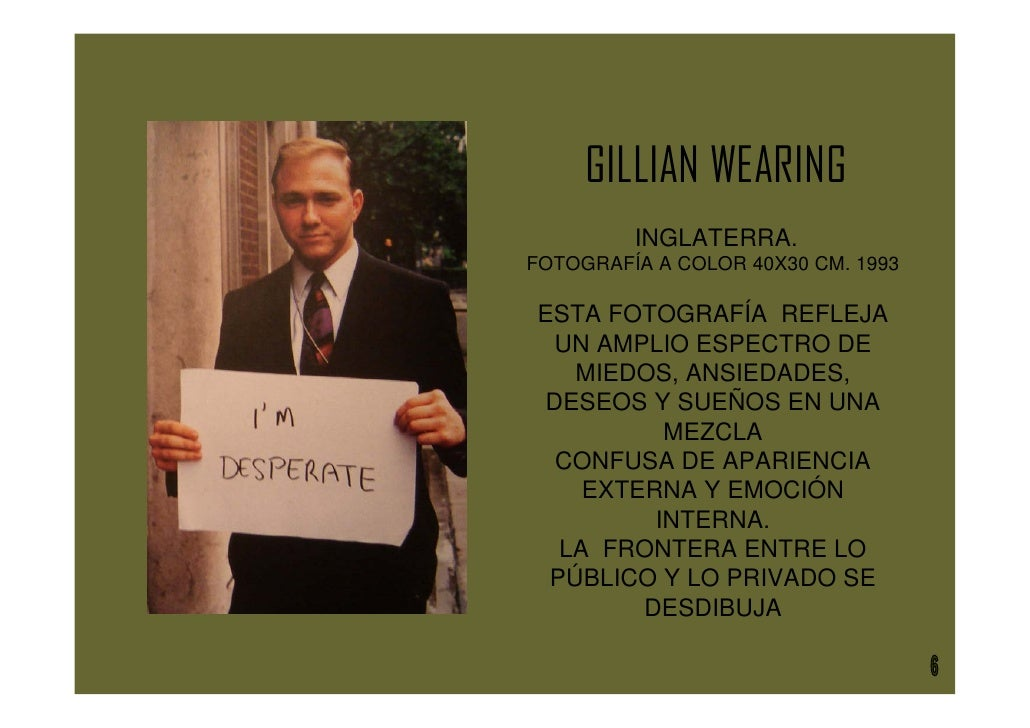 GILLIAN WEARING          INGLATERRA. FOTOGRAFÍA A COLOR 40X30 CM. 1993  ESTA FOTOGRAFÍA REFLEJA  UN AMPLIO ESPECTRO DE    ...