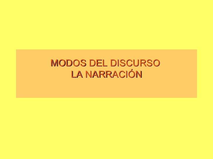 MODOS DEL DISCURSO  LA NARRACIÓN