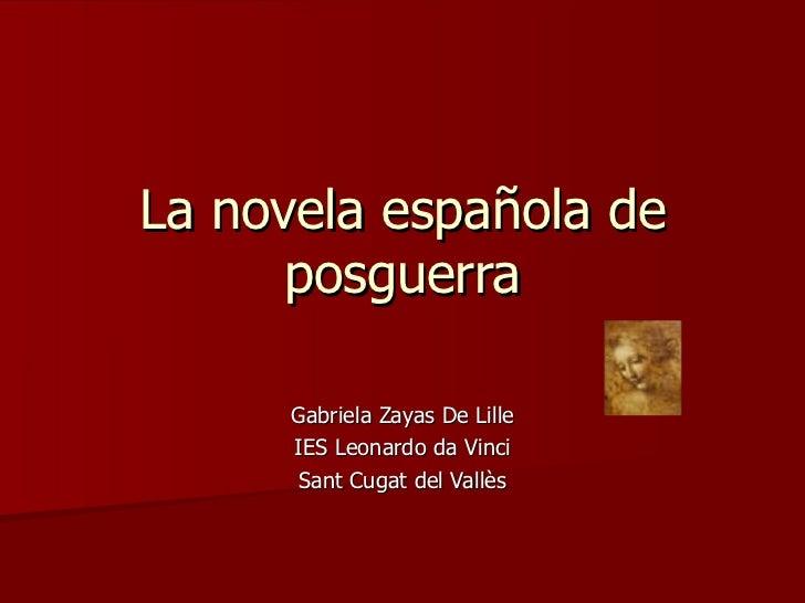 La novela española de posguerra Gabriela Zayas De Lille IES Leonardo da Vinci Sant Cugat del Vallès