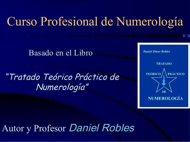 """Curso Profesional de Numerología Basado en el Libro """"Tratado Teórico Práctico de Numerología"""" Autor y Profesor Daniel Robl..."""