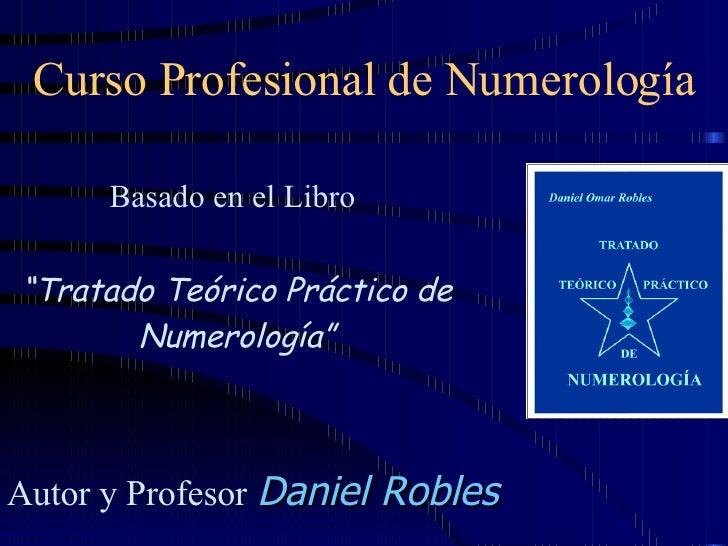 """Curso Profesional de Numerología Basado en el Libro   """" Tratado Teórico Práctico de Numerología"""" Autor y Profesor   Daniel..."""