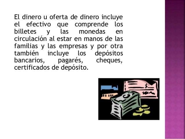  El primer activo que se incluye en la oferta de dinero es el efectivo, porque es el medio de cambio más aceptado en una ...
