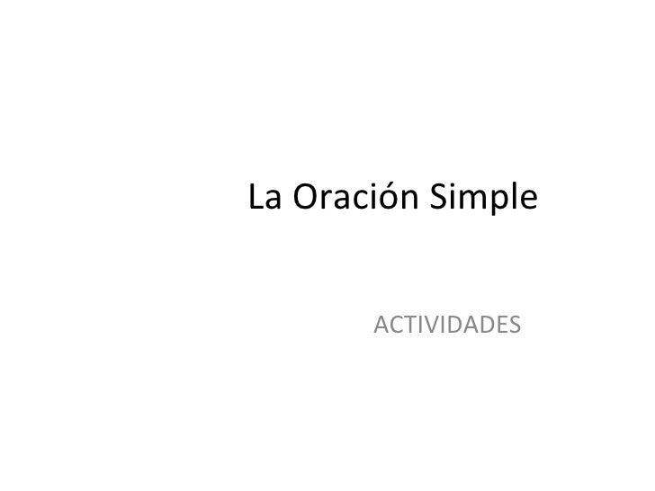 La Oración Simple       ACTIVIDADES