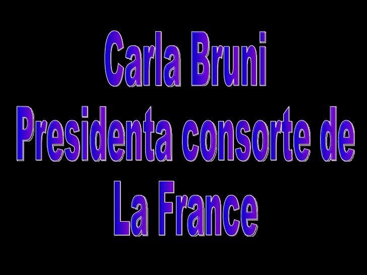 Carla Bruni Presidenta consorte de La France